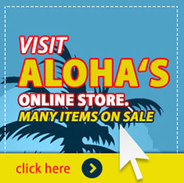 Visit Aloha's Online Store